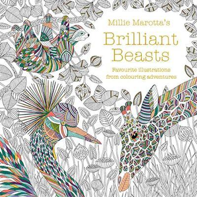 Millie Marotta's Brilliant Beasts: A collection for colouring adventures by Millie Marotta
