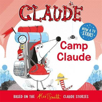 Claude: Camp Claude by Alex T. Smith