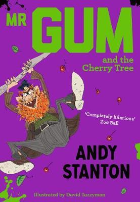 Mr Gum and the Cherry Tree by Andy Stanton