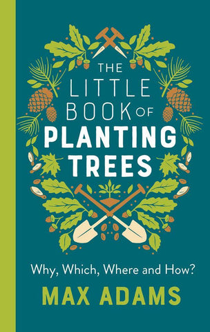 Little Book Of Planting Trees by Max Adams