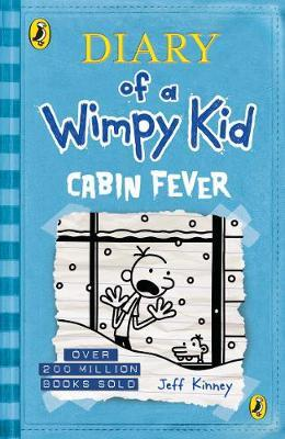 Diary Of A Wimpy Kid [06] Cabin Fever by Jeff Kinney