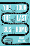You Took the Last Bus Home by Brian Bilston