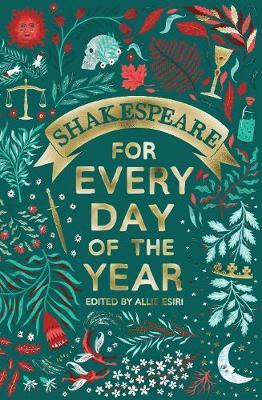 Shakespeare for Every Day of the Year by Allie Esiri
