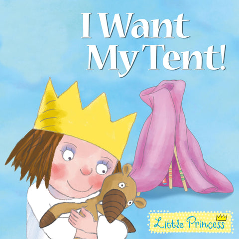I Want My Tent! by Tony Ross