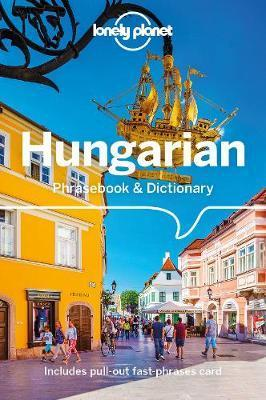 Lonely Planet Hungarian Phrasebook & Dictionary by Planet Lonely