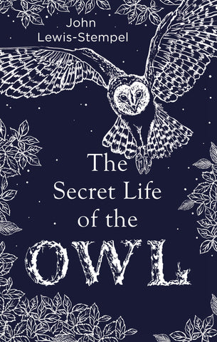 Secret Life Of The Owl by John Lewis-Stempel