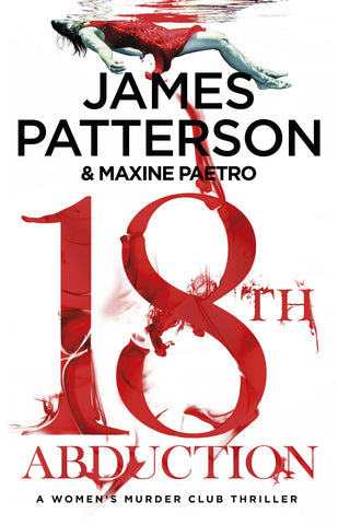 18th Abduction: (Women's Murder Club 18) by James Patterson