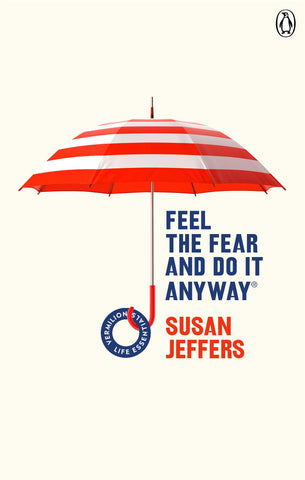 Feel The Fear And Do It Anyway: (Vermilion Life Essentials) by Susan Jeffers