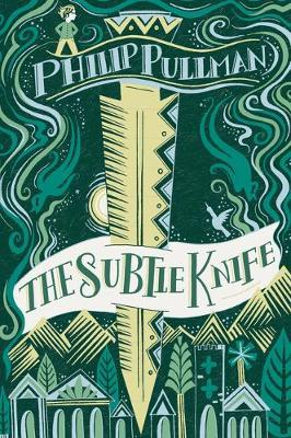 His Dark Materials 2: The Subtle Knife (Gift Edition) by Philip Pullman