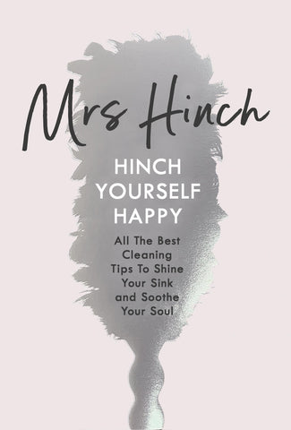 Hinch Yourself Happy: All The Best Cleaning Tips To Shine Your Sink And Soothe Y by Hinch Mrs