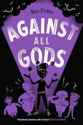 Who Let The Gods Out 4 Against All Gods by Maz Evans