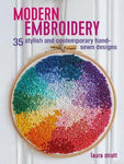 Modern Embroidery: 35 Stylish and Contemporary Hand-Sewn Designs by Laura Strutt