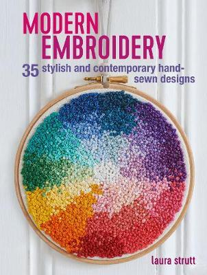 Modern Embroidery: 35 Stylish and Contemporary Hand-Sewn Designs