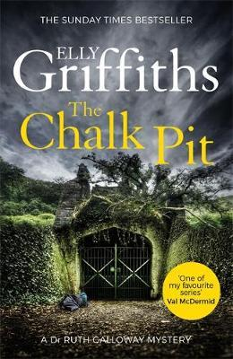 The Dr Ruth Galloway Mysteries Book 9: The Chalk Pit by Elly Griffiths