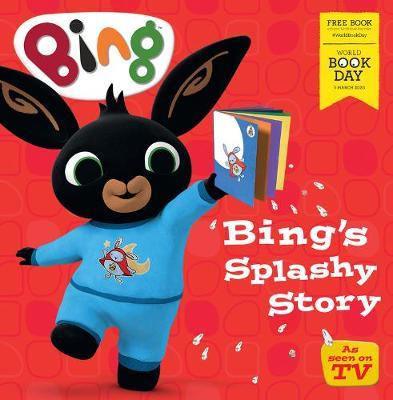 Bing's Splashy Story: World Book Day 2020 by Anne-Marie Duff