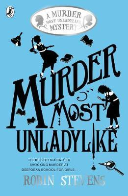 Murder Most Unladylike Book 1 by Robin Stevens