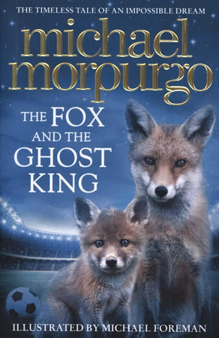 Fox & The Ghost King by Michael Morpurgo