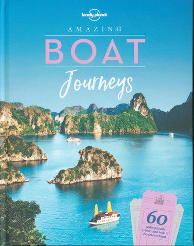Amazing Boat Journeys 1 by Lonely Planet
