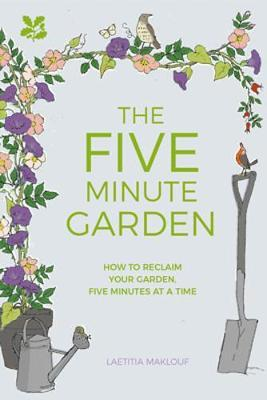 Five Minute Garden by Laetitia Maklouf