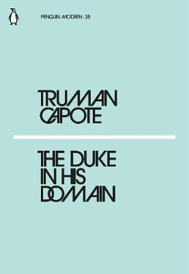Duke In His Domain by Truman Capote