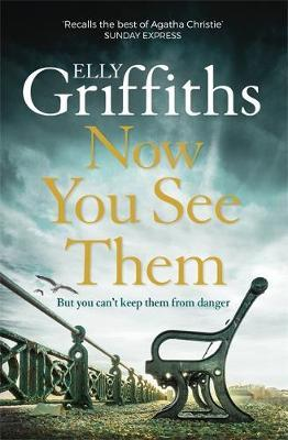 The Brighton Mysteries Book 5: Now You See Them by Elly Griffiths