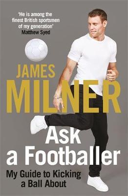 Ask a Footballer by James Milner