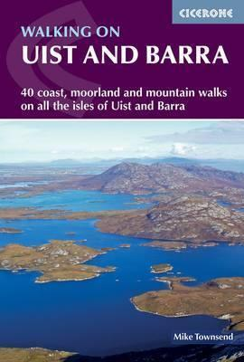 Walking on Uist and Barra: 40 coast, moorland and mountain walks on all the isle by Mike Townsend