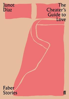 Cheater's Guide to Love: Faber Stories by Junot Diaz