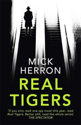 Slough House Book 3: Real Tigers by Mick Herron