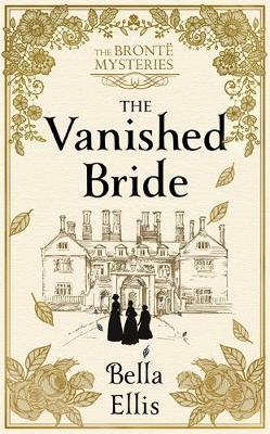 Vanished Bride: An absolutely perfect winter mystery to curl up with in 2020 by Bella Ellis