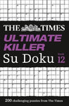 Ultimate Killer Su Doku Book 12: 200 of the Deadliest Su Doku Puzzles by The Times