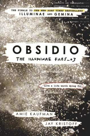 The Illuminae Files Book 3: Obsidio by Amie Kaufman