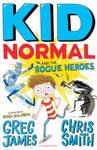 Kid Normal 2: Kid Normal and The Rogue Heroes by Greg James