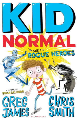 Kid Normal 2: Kid Normal and The Rogue Heroes
