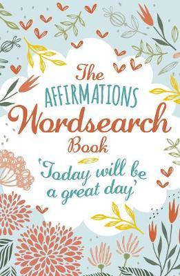 The Affirmations Wordsearch Book