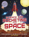 Science for Rocketing into Space: Science Experiments That are Out of this World by Mark Thompson