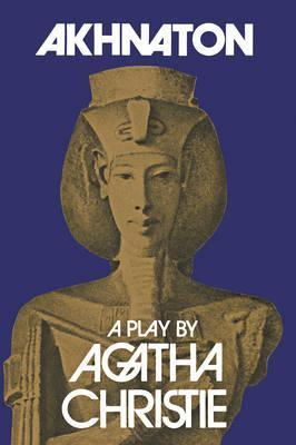 Akhnaton by Agatha Christie