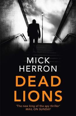 Slough House Book 2: Dead Lions by Mick Herron