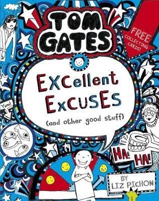 Tom Gates: Excellent Excuses (And Other Good Stuff by Liz Pichon