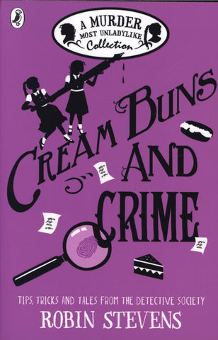 A Murder Most Unladylike Short Story Collection: Cream Buns and Crime by Robin Stevens
