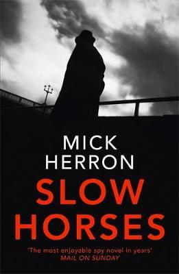 Slough House Book 1: Slow Horses by Mick Herron