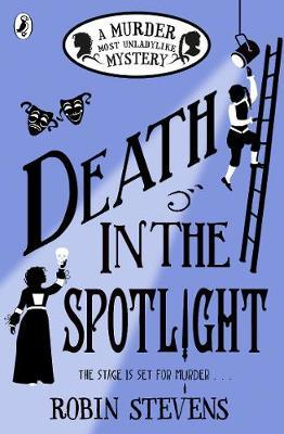 Murder Most Unladylike Book 7: Death in the Spotlight