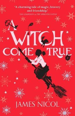 Apprentice Witch 3 A Witch Come True by James Nicol