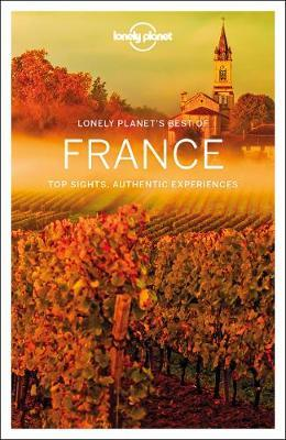 Lonely Planet Best of France by Lonely Planet