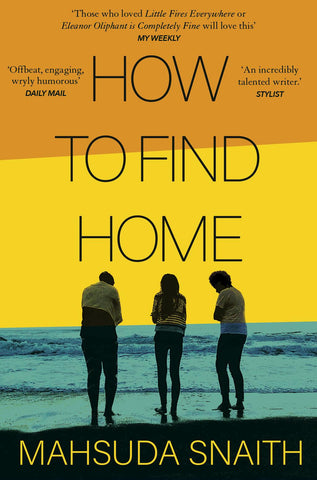 How To Find Home by Mahsuda Snaith