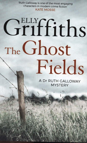 The Dr Ruth Galloway Mysteries Book 7: The Ghost Fields by Elly Griffiths