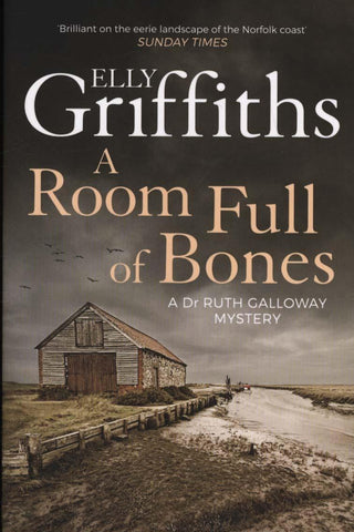The Dr Ruth Galloway Mysteries Book 4: A Room Full of Bones by Elly Griffiths