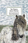 Ten Poems About Horses by Alison Brackenbury