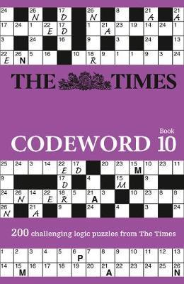 Codeword Book 10: 200 Cracking Logic Puzzles by The Times