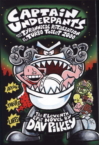 Captain Underpants 11: The Tyrannical Retaliation of the Turbo Toliet 2000 by Dav Pilkey